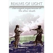 Realms of Light : Clairvoyant Experiences of Life after Deat..., 9781434363084  
