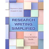 Research Writing Simplified A Documentation Guide Plus MyWritingLab -- Access Card Package