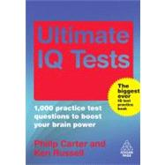 Ultimate IQ Tests: 1,000 Practice Test Questions to Boost Yo..., 9780749453091  