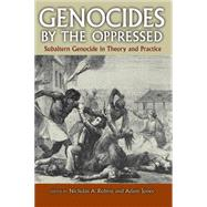 Genocides by the Oppressed : Subaltern Genocide in Theory an..., 9780253353092  
