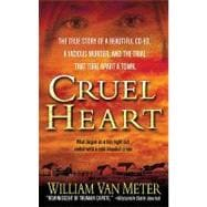 Cruel Heart : The True Story of a Beautiful Co-Ed, a Vicious..., 9780312373092  