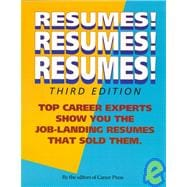 Resumes! Resumes! Resumes!: Top Career Experts Show You the Job-Landing Resumes That Sold Them