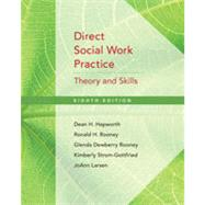 Direct Social Work Practice: Theory and Skills, 8th Edition