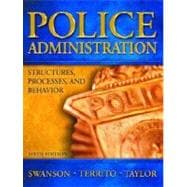 Police Administration : Structures, Processes and Behavior,9780131123113
