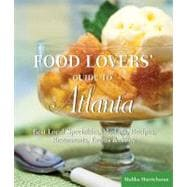 Food Lovers' Guide to Atlanta : Best Local Specialties, Mark..., 9780762773114