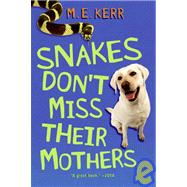 Snakes Don't Miss Their Mothers, 9781435273115  