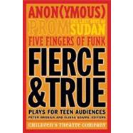 Fierce and True : Plays for Teen Audiences, 9780816673117  