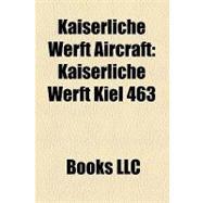 Kaiserliche Werft Aircraft : Kaiserliche Werft Kiel 463