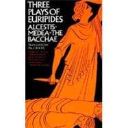 Three Plays of Euripides: Alcestis, Medea, The Bacchae,9780393093124