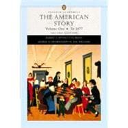 The American Story, Volume I (Penguin Academics Series)