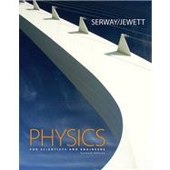 Physics for Scientists and Engineers (Chapters 1-39 with Thomson Now)