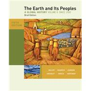 The Earth and Its Peoples, Brief Edition, Volume II,9780495913139