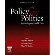 Policy and Politics in Nursing and Health Care,9781416023142