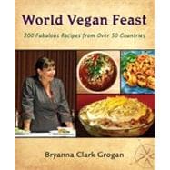 World Vegan Feast : 200 Fabulous Recipes from over 50 Countr..., 9780980013146