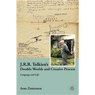 J.R.R. Tolkien's Double Worlds and Creative Process Language..., 9780230623149  