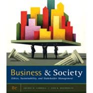 Business and Society Ethics, Sustainability, and Stakeholder Management,9780538453165