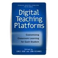 Digital Teaching Platforms : Customizing Classroom Learning ..., 9780807753170