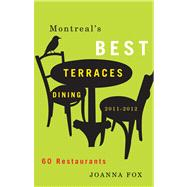 Montreal's Best Terraces Dining, 2011-2012 : 60 Restaurants, 9781550653175  