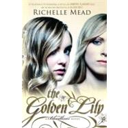 The Golden Lily A Bloodlines Novel, 9781595143181  