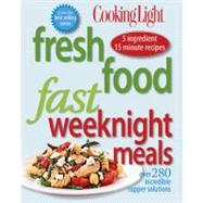 Cooking Light Fresh Food Fast: Weeknight Meals : Over 280 In..., 9780848733186  