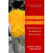 Streetsmart Schoolsmart : Urban Poverty and the Education of Adolescent Boys,9780807753187