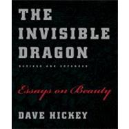 The Invisible Dragon: Essays on Beauty, 9780226333199  
