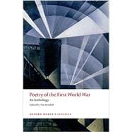Poetry of the First World War An Anthology