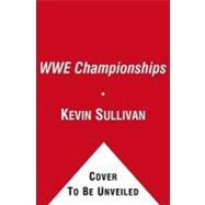 The WWE Championship : Sports-Entertainment's Most Coveted P..., 9781439193204  