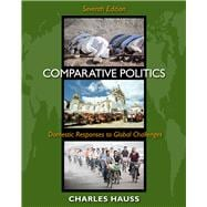 Comparative Politics : Domestic Responses to Global Challenges,9780495833215