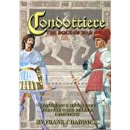 Condottiere: The Dogs of War Renaissance Mercenary Warfare R..., 9781901543216  
