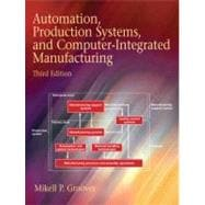 Automation, Production Systems, and Computer-Integrated Manufacturing,9780132393218