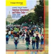 Cengage Advantage Books: American Government and Politics Today, Brief Edition, 2008-2009,9780495503224