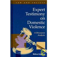 Expert Testimony on Domestic Violence : A Discourse Analysis, 9781593323233  