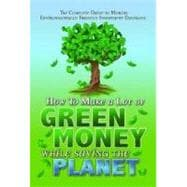 The Complete Guide to Making Environmentally Friendly Invest..., 9781601383235  