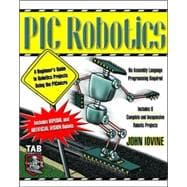 Pic Robotics : A Beginner's Guide to Robotics Projects Using..., 9780071373241