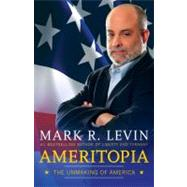 Ameritopia The Unmaking of America,9781439173244