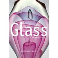 Glass : A Short History,9781588343246