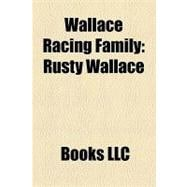 Wallace Racing Family : Rusty Wallace, Mike Wallace, Kenny Wallace, Steve Wallace