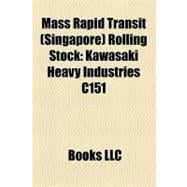 Mass Rapid Transit Rolling Stock : Kawasaki Heavy Industries C151