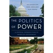 Politics of Power : A Critical Introduction to American Government,9780393933253