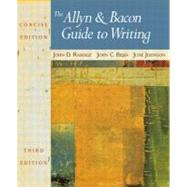 Allyn & Bacon Guide to Writing, The: Concise Edition