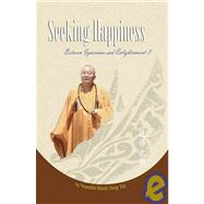 Seeking Happiness : Between Ignorance and Enlightenment VII, 9781932293272  