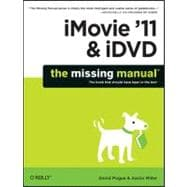 iMovie '11 and iDVD : The Missing Manual, 9781449393274  
