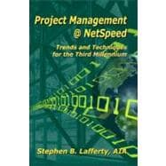 Project Management @ NetSpeed : Trends and Techniques for the Third Millennium