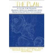 The Plan: A Guide for Women Raising African American Boys fr..., 9780883783283