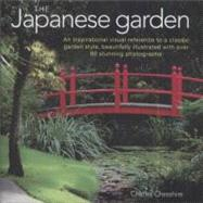 The Japanese Garden: An Inspirational Visual Reference To A ..., 9780754823292  