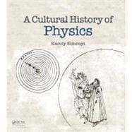 A Cultural History of Physics, 9781568813295  