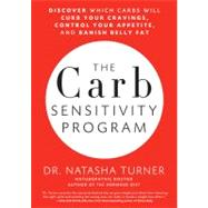 The Carb Sensitivity Program: Discover Which Carbs Will Curb..., 9781609613297