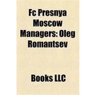 Fc Presnya Moscow Managers : Oleg Romantsev