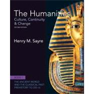 The Humanities Culture, Continuity and Change, Book 1: Prehistory to 200 CE,9780205013302
